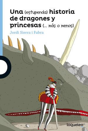 ESTUPENDA HISTORIA DE DRAGONES Y PRINCESA (MAS O M