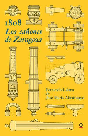 1808. LOS CAÑONES DE ZARAGOZA