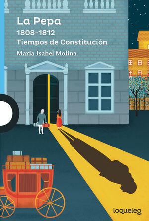 LA PEPA. 1808-1812 TIEMPOS DE CONSTITUCIÓN