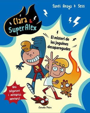 CLARA & SUPERALEX. EL MISTERI DE LES JOGUINES DESAPAREGUDES