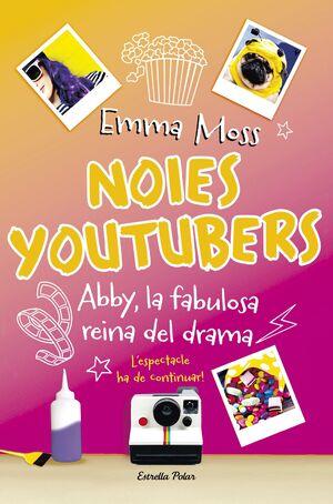 NOIES YOUTUBERS. ABBY, LA FABULOSA REINA DEL DRAMA
