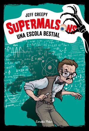 SUPERMALSONS. UNA ESCOLA BESTIAL