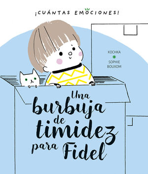 UNA BURBUJA DE TIMIDEZ PARA FIDEL