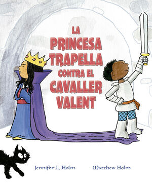 LA PRINCESA TRAPELLA CONTRA EL CAVALLER VALENT