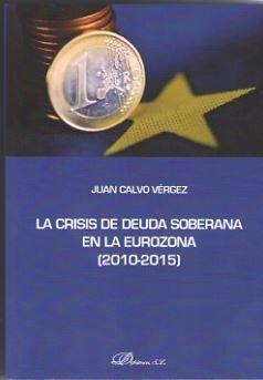 LA CRISIS DE DEUDA SOBERANA EN LA EUROZONA 2010-2015