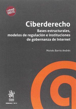 CIBERDERECHO. BASES ESTRUCTURALES, MODELOS DE REGULACIÓN E INSTITUCIONES DE GOBE