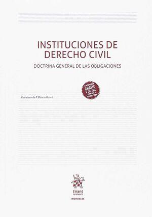 INSTITUCIONES DE DERECHO CIVIL DOCTRINA GENERAL DE LAS OBLIGACIONES
