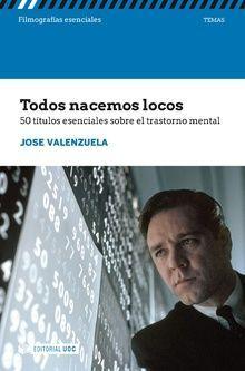 TODOS NACEMOS LOCOS. 50 TÍTULOS ESENCIALES SOBRE EL TRASTORNO MENTAL