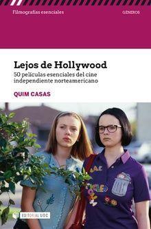 LEJOS DE HOLLYWOOD. 50 PELÍCULAS ESENCIALES DEL CINE INDEPENDIENTE NORTEAMERICAN