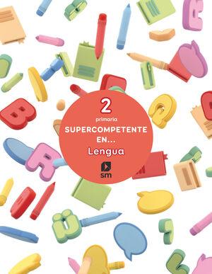 SUPERCOMPETENTE EN...LENGUA.2 PRIMARIA