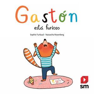 GASTÓN ESTÁ FURIOSO