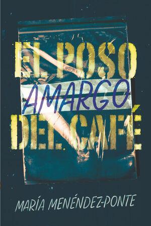 EL POSO AMARGO DEL CAFÉ