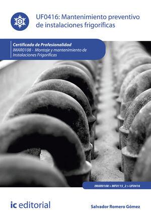 MANTENIMIENTO PREVENTIVO DE INSTALACIONES FRIGORÍFICAS. IMAR0108 - MONTAJE Y MAN