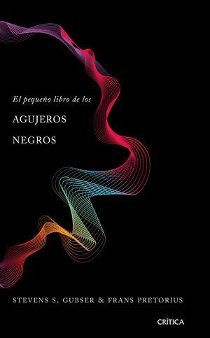 PEQUEÑO LIBRO DE LOS AGUJEROS NEGROS