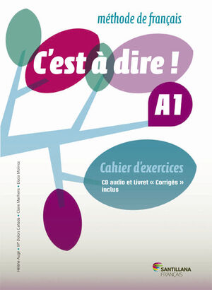 C'EST A DIRE A1 EXERCICES+CD+CORRIGES