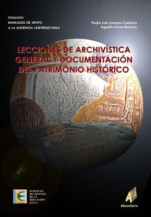 LECCIONES DE ARCHIVÍSTICA GENERAL Y DOCUMENTACIÓN DEL PATRIMONIO HISTÓRICO