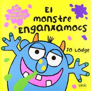 EL MONSTRE ENGANXAMOCS