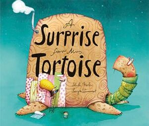 A SURPRISE FOR MRS. TORTOISE