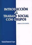 INTRODUCCIÓN AL TRABAJO SOCIAL CON GRUPOS