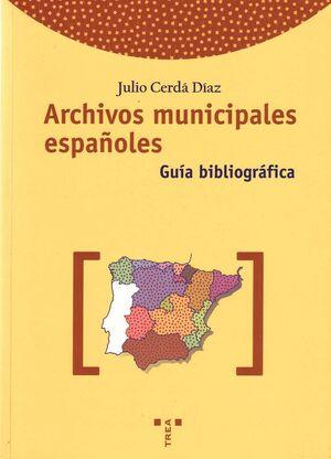 ARCHIVOS MUNICIPALES ESPAÑOLES. GUÍA BIBLIOGRÁFICA