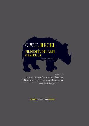 FILOSOFÍA DEL ARTE O ESTÉTICA SEGÚN HEGEL:VERANO DE 1826
