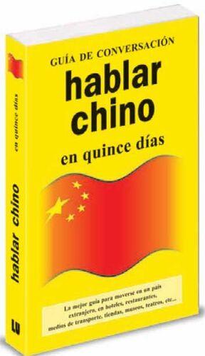 HABLAR CHINO EN QUINCE DÍAS. GUÍA DE CONVERSACIÓN
