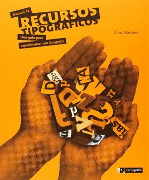 MANUAL DE RECURSOS TIPOGRÁFICOS. UNA GUÍA PARA EXPERIMENTAR CON TIPOGRAFÍA