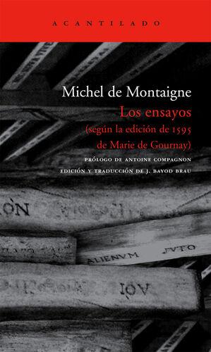 LOS ENSAYOS. (SEGÚN LA EDICIÓN DE 1595 DE MARIE GOURNAY)