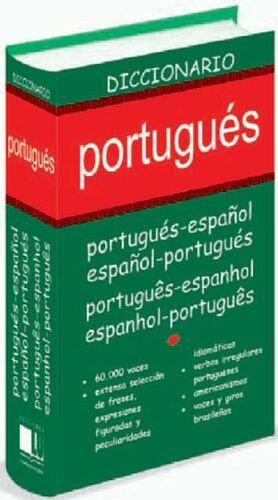 DICCIONARIO PORTUGUÉS : PORTUGUÉS-ESPAÑOL, ESPAÑOL-PORTUGUÉS = PORTUGUÊS-ESPANHOL, ESPANHOL-PORTUGUÊ