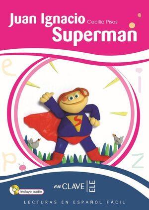 JUAN IGNACIO SUPERMAN, LECTURAS EN ESPAÑOL FÁCIL, NIVEL 2