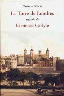 LA TORRE DE LONDRES; EL MUSEO CARLYLE