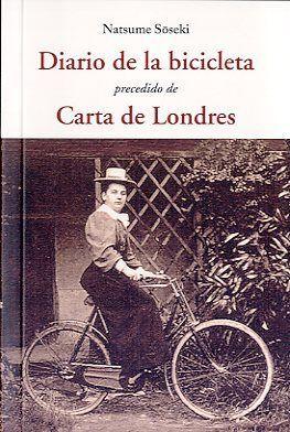 DIARIO DE LA BICICLETA PRECEDIDO DE CARTA DE LONDRES