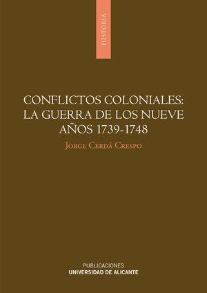CONFLICTOS COLONIALES: LA GUERRA DE LOS NUEVE AÑOS 1739-1748