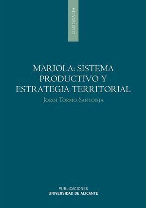 MARIOLA: SISTEMA PRODUCTIVO Y ESTRATEGIA TERRITORIAL