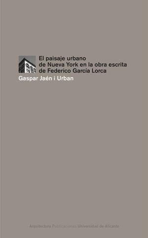 EL PAISAJE URBANO DE NUEVA YORK EN LA OBRA ESCRITA DE FEDERICO GARCÍA LORCA