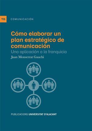 CÓMO ELABORAR UN PLAN ESTRATÉGICO DE COMUNICACIÓN : UNA APLICACIÓN A LA FRANQUICIA