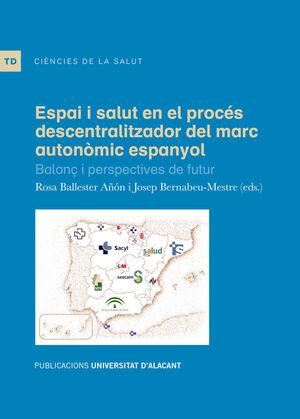 ESPAI I SALUT EN EL PROCÉS DESCENTRALITZADOR DEL MARC AUTONÒMIC ESPANYOL