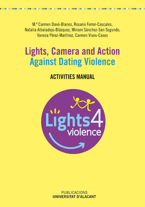 LIGHTS, CAMERA AND ACTION. AGAINST DATING VIOLENCE