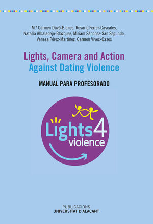 LIGHTS, CAMERA AND ACTION. AGAINST DATING VIOLENCE.