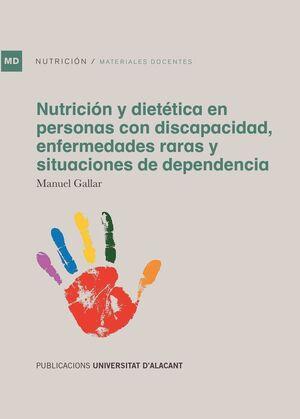 NUTRICIÓN Y DIETÉTICA EN PERSONAS CON DISCAPACIDAD, ENFERMEDADES RARAS Y SITUACI