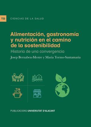 ALIMENTACIÓN, GASTRONOMÍA Y NUTRICIÓN EN EL CAMINO DE LA SOSTENIBILIDAD