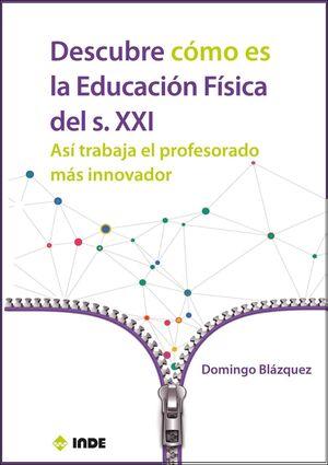 DESCUBRE CÓMO ES LA EDUCACIÓN FÍSICA DEL SIGLO XXI