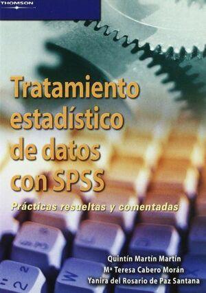 TRATAMIENTO ESTADÍSTICO DE DATOS CON SPSS. PRÁCTICAS RESUELTAS Y COMENTADAS