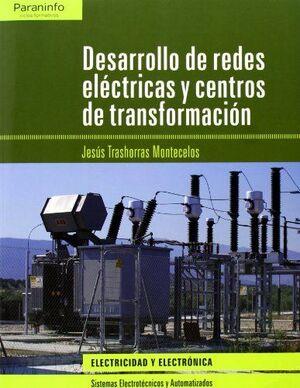 DESARROLLO DE REDES ELÉCTRICAS Y CENTROS DE TRANSFORMACIÓN