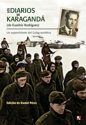 LOS DIARIOS DE KARAGANDA (DE EUSEBIO RODRIGUEZ)