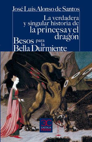 LA VERDADERA Y SINGULAR HISTORIA DE LA PRINCESA Y EL DRAGÓN / BESOS PARA LE BELL