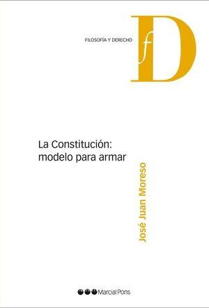 LA CONSTITUCIÓN : MODELO PARA ARMAR