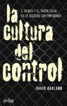 LA CULTURA DEL CONTROL. CRIMEN Y ORDEN SOCIAL EN LA SOCIEDAD CONTEMPORÁNEA