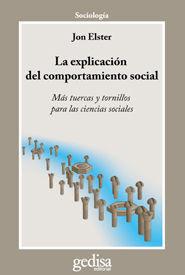 LA EXPLICACIÓN DEL COMPORTAMIENTO SOCIAL : MÁS TUERCAS Y TORNILLOS PARA LAS CIENCIAS SOCIALES