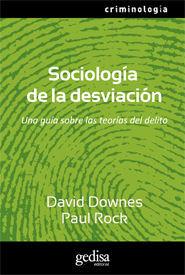 SOCIOLOGÍA DE LA DESVIACIÓN. UNA GUÍA SOBRE LAS TEORÍAS DEL DELITO